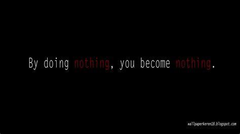 wallpaper simple by do nothing you become nothing