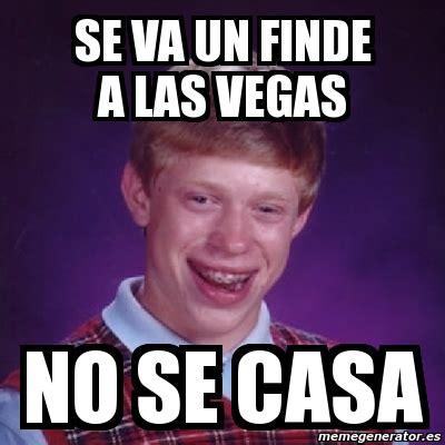 Memes De Las Vegas - meme bad luck brian se va un finde a las vegas no se