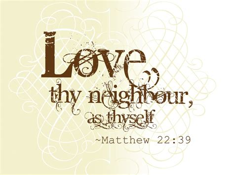 images of love thy neighbor love thy neighbor quote inspiring quotes pinterest