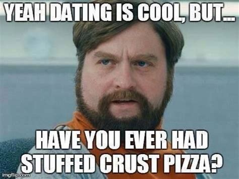 Funny Memes Online - yeah dating is cool funny meme