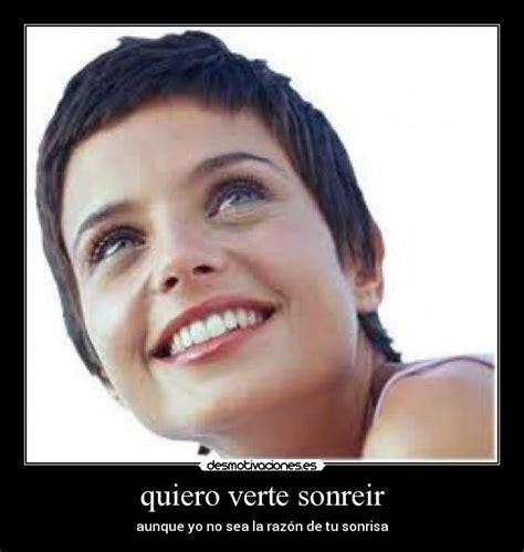 Imagenes Quiero Verte Sonreir | quiero verte sonreir desmotivaciones