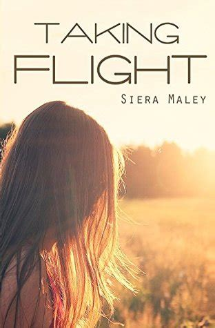 Taking Flight taking flight by siera maley reviews discussion
