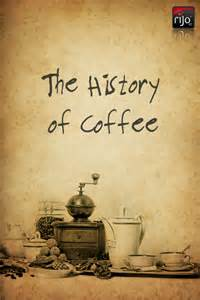 Historic Meaning The History Of Coffee Rijo42