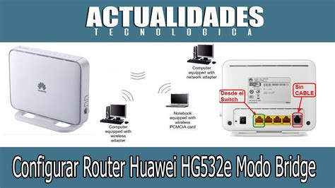 Modem Huawei Hg532e configurar modem huawei hg532e modo bridge