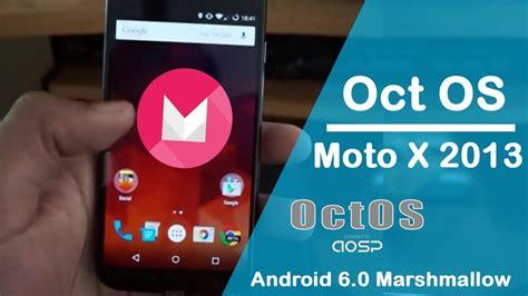 moto   android  marshmallow oct os estable review en espanol ayala  youtube