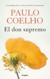 libro el don supremo el don supremo biblioteca paulo coelho me gusta leer m 233 xico