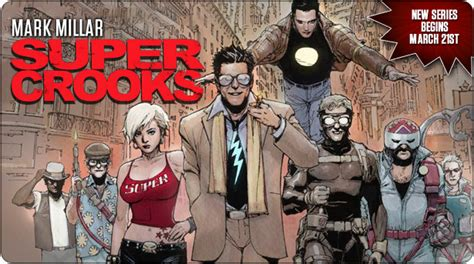 super crooks book mark millar pens new supercrooks comic book series this march comic book news reviews and