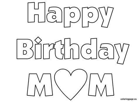 coloring sheets that say happy birthday for the special happy birthday mom coloring sheet kids creative play
