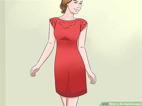 Steps To Dress For A Cocktail by How To Be Sophisticated With Pictures Wikihow