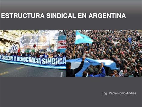 estructura sindical argentina estructura sindical