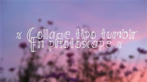 imagenes tumblr para fondos de facebook como hacer collages tipo tumblr en photoscape youtube
