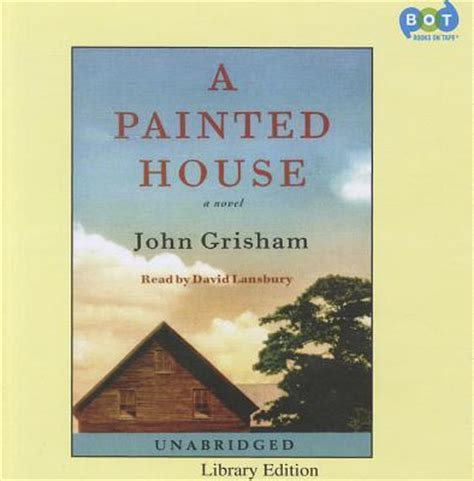 a painted house john grisham a painted house john grisham david lansbury 9780736689434