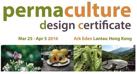 permaculture design certificate jobs permaculture design certificate course 2016 hk heartbeat