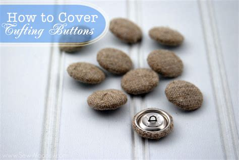 how to make upholstery buttons video tutorial how to cover tufting buttons sew woodsy