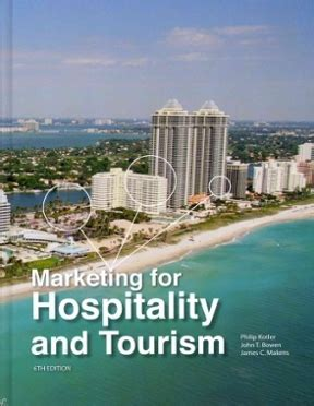 Marketing For Hospitality And Tourism 7th Edition By Kotler marketing for hospitality and tourism 6th edition rent 9780132784023 chegg
