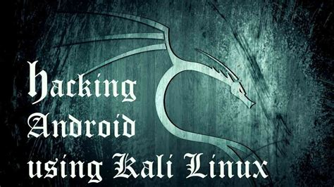 kali linux android hack how to hack any android device using kali linux