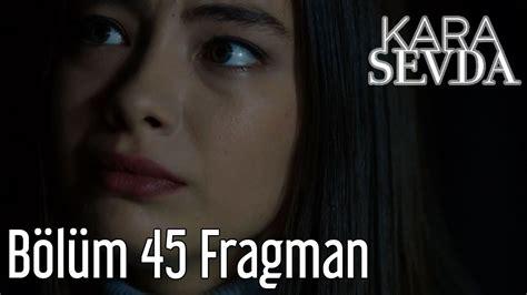 Or Fragman Kara Sevda 45 B 246 L 252 M Fragman