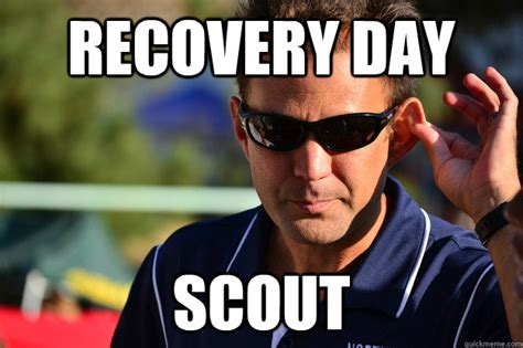 Recovery Memes - recovery day scout good guy glaze