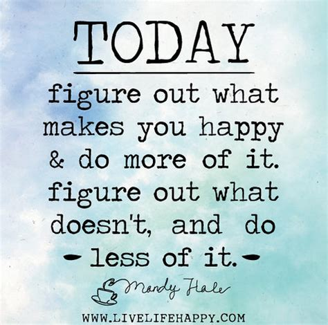 What Doesnt A Book Out by Figure Out What Makes You Happy And Do More Of It Figure