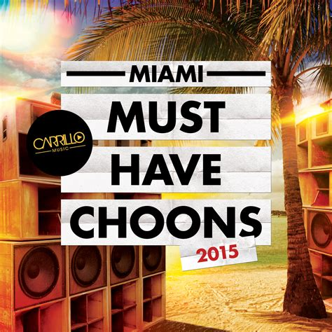 Miami Must by Miami 2015 Must Choons Carrillo