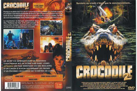 film streaming nouveauté jaquette dvd de crocodile 2 cin 233 ma passion