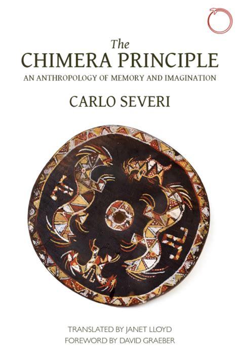 the chimera principle an anthropology of memory and imagination hau malinowski monographs ebook the chimera principle hau books