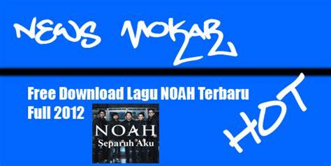 free download mp3 five minutes semua ini sendiri free download lagu noah terbaru full album 2012 mokar zone