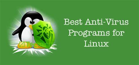 best linux antivirus the 8 best free anti virus programs for linux