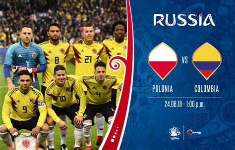 polonia vs colombia transmisi 243 n en vivo rusia