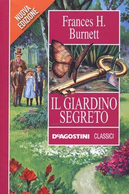 scheda libro il giardino segreto il giardino segreto frances hodgoson burnett