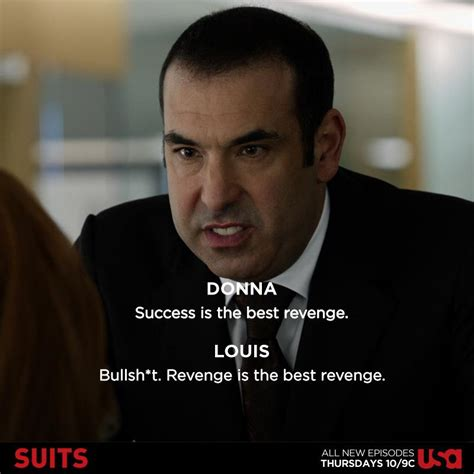 film quotes in suits revenge is the best revenge louis suits suits usa