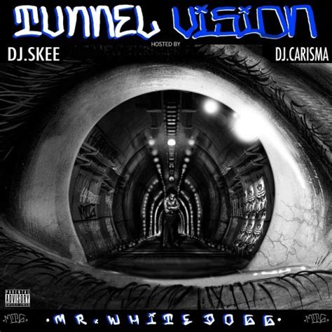 tunnel vision tattoo mr whitedogg tunnel vision dj skee dj carisma