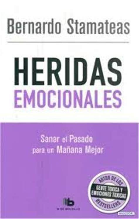 heridas emocionales heridas emocionales de stamateas bernardo lsf share the knownledge