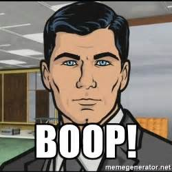 Boop Meme - boop archer meme generator