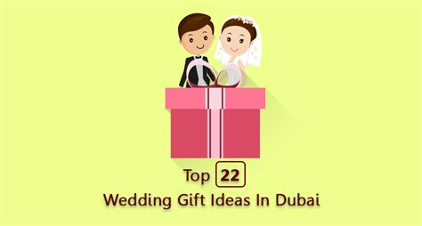 Wedding Gift Ideas Dubai by 22 Unique Wedding Gift Ideas In Dubai For Zaap