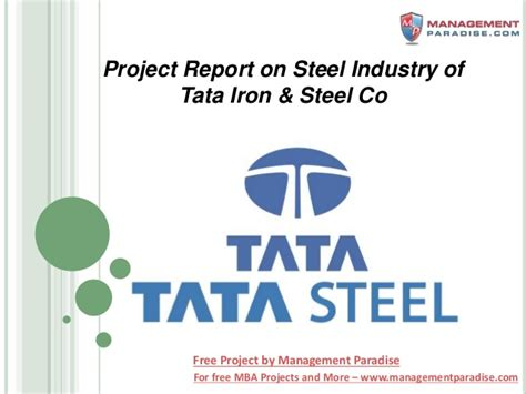 Project On Tata Steel For Mba bschool project report on steel industry of tata iron