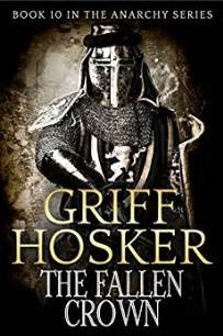 anarchy in books the fallen crown anarchy book 10 ebook griff hosker