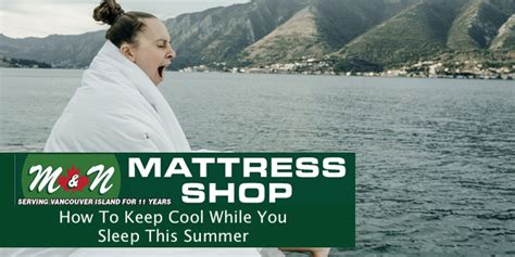 How To Keep Mattress Cool At by How To Keep Cool While You Sleep Parksville Mattress