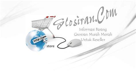 alamat grosir murah di indonesia info tempat grosir murah di indonesia informasi barang