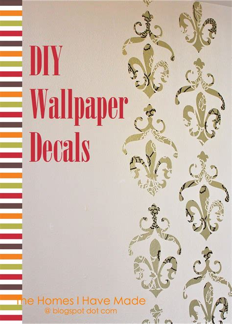 tutorial wall sticker diy wallpaper decals a tutorial the homes i have made