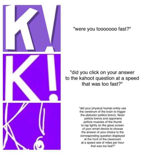 That Was Fast by 25 Best Memes About Kahoot Questions Kahoot Questions Memes