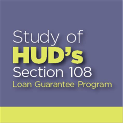 section 108 loan study of hud s section 108 loan guarantee program hud user