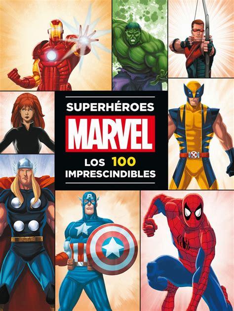 libro dc super heroes the superh 233 roes marvel los 100 imprescindibles c 211 mic para todos