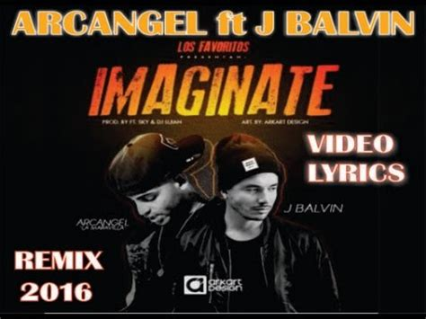 j balvin x remix lyrics descargar imaginate arcangel ft j balvin remix video