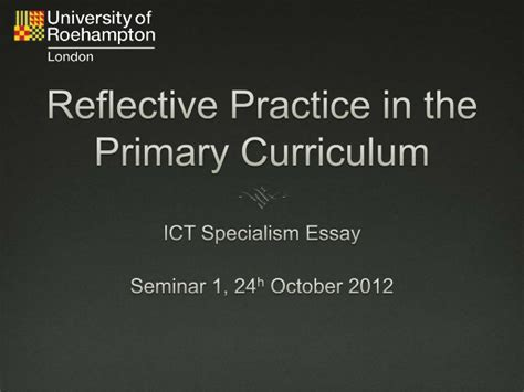 Reflective Practice In Teaching Essay by Ict Reflective Practice Essay Seminar 1
