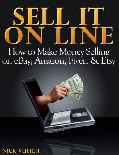 How To Make Money Selling Online - sell it online how to make money selling on ebay amazon fiverr etsy manterest