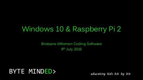 windows 10 raspberry tutorial windows 10 raspberry pi 2