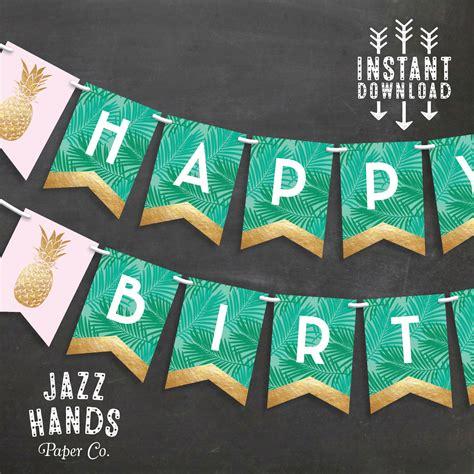 happy birthday banner diy printable tropical happy birthday banner diy printable pineapple
