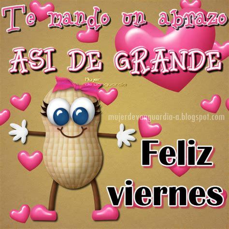 imagenes para whatsapp feliz viernes tarjetas con frases de feliz viernes imagenes bonitas de