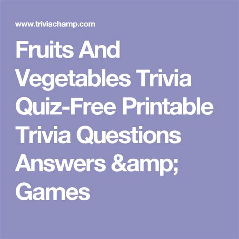 printable vegetable quiz fruits and vegetables trivia quiz free printable trivia